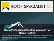 Use a Professional Roofing Adelaide For Home Roofing