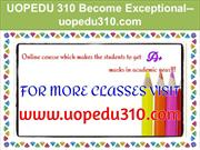 UOPEDU 310 Become Exceptional--uopedu310.com