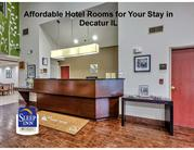Affordable Hotel Rooms for Your Stay in Decatur IL