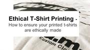 Ethical T-Shirt Printing - How to ensure your printed t-shirts are eth