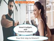 Smart Gadgets and Fitness Products