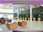 Looking Office Cleaning Services West Island Canada