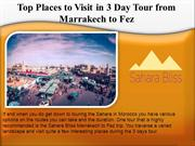 Top Places to Visit in 3 Day Tour from Marrakech to Fez