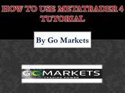 Learn How to Use MetaTrader 4 Tutorials by Go Markets