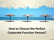 How to Choose the Perfect Corporate Function Venues?