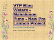 VTP Blue Waters - Mahalunge Pune - New