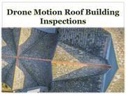 Drone Motion Roof Building Inspections