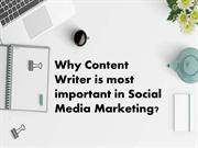 Why Content Writer is most important in Social Media Marketing
