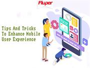 Tips And Tricks To Enhance Mobile User Experience