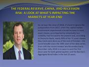 THE FEDERAL RESERVE, CHINA, AND RECESSION RISK-A LOOK AT WHAT'S IMPACT