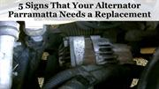 5 Signs That Your Alternator Parramatta Needs a Replacement