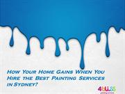 How Your Home Gains When You Hire the Best Painting Services in Sydney