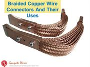 Braided Copper Wire Connectors And Their Uses