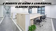 6 Benefits of Hiring a Commercial Cleaning Service