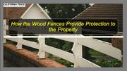 How the Wood Fences Provide Protection to the Property