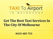 Get The Best Taxi Services In The City Of Melbourne - Airport Taxi Ser