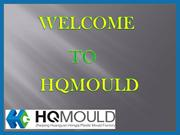 HQMOULD - A Professional Plastic Mould Factory