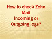 check Zoho Mail Incoming or Outgoing logs