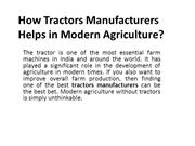 How Tractors Manufacturers Helps in Modern Agriculture PPT