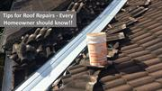 Tips for Roof Repairs - Every Homeowner should know!!