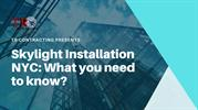 Skylight Installation NYC: What you need to know?