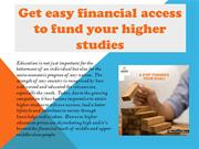 Get easy financial access to fund your higher studies