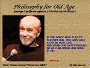 Philosophy For Old Age - George Carlin