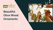 Beautiful Olive Wood Ornaments