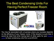 The Best Condensing Units For Having Perfect Freezer Room