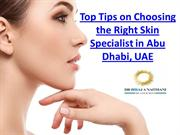 Top Tips on Choosing the Right Skin Specialist in Abu Dhabi, UAE