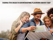 THINGS YOU NEED TO KNOW BEFORE PLANNING GROUP TRIP