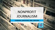 Nonprofit Journalism Funding, Surviving, and Thriving