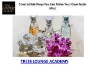 Makeup Academy in Chandigarh - 5 INCREDIBLE WAYS TO MAKE 'FACIAL MIST'
