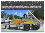 Self-Loading Drum Trailers To Get The Excellent Quality of Trailers