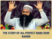 The Story of All Perfect Baba Ram Rahim
