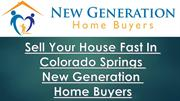 Sell My House In Colorado Springs - New Generation Home Buyers