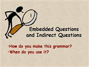 Embedded and Indirect Questions