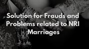 Solution for Frauds and Problems related to NRI Marriages