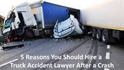 5 Reasons You Should Hire a Truck Accident Lawyer After a Crash