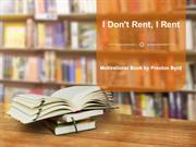 Preston Byrd Memphis | Motive of I Don't Rent, I Rent