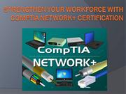 Strengthen Your Workforce With CompTIA Network+ Certification