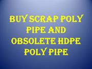 Buy Scrap Poly Pipe and Obsolete HDPE Poly Pipe