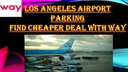 Find Cheapest Deal On LAX Airport Parking Rates - Way
