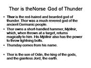 Thor is theNorse God of Thunder