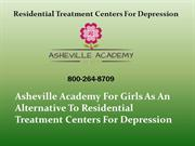 Residential Treatment Centers For Depression - Asheville Academy