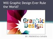 Will Graphic Design Ever Rule the World?