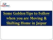 Some Golden Tips to Follow when you are Moving and Shifting Home in Ja