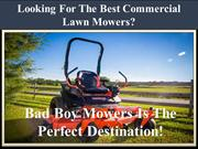 Looking For The Best Commercial Lawn Mowers-Visit Bad Boy Mowers