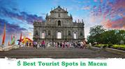 5 Best Tourist Spots in Macau