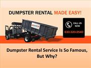 Dumpster rental service is so famous, but why?